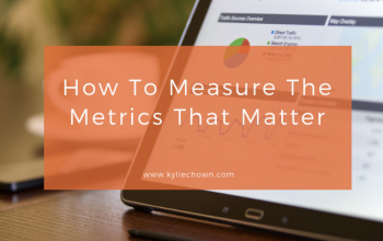 How To Measure The Metrics That Matter