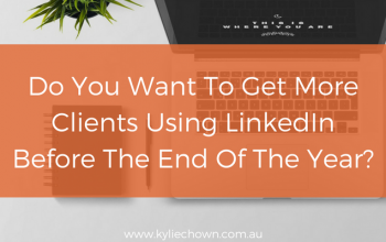 Do you want to get more clients using linkedin before the end of the year