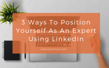 3 Ways To Position Yourself As An Expert Using Linkedin