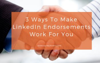 3 Ways To Make LinkedIn Endorsements Work For You