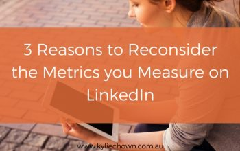 3 Reasons to Reconsider the Metrics you Measure on LinkedIn