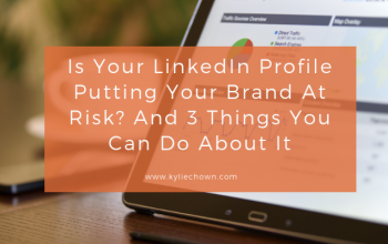 Is your LinkedIn profile putting your brand at risk? And 3 things you can do about it.
