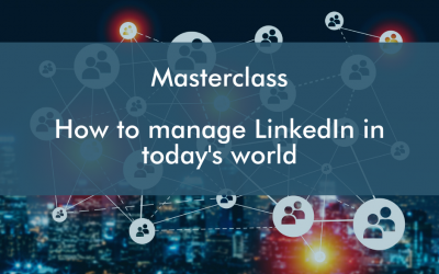 LinkedIn Masterclass :  How to use LinkedIn to market yourself and your business in today's world