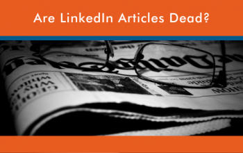 Are LinkedIn Articles Dead